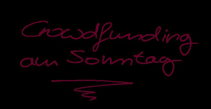 Schriftzug Crowdfunding am Sonntag