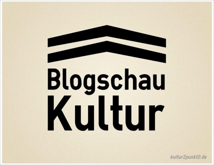Blogschau Kultur